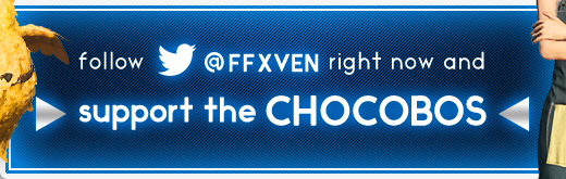 follow @FFXVEN right now and support the CHOCOBOS